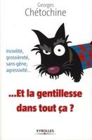 Georges Chétochine - Et la gentillesse dans tout ça ?