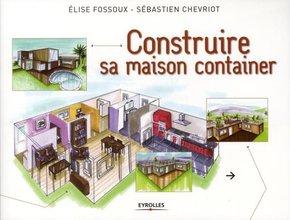 Elise Fossoux, Sébastien Chevriot- Construire sa maison container