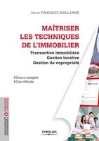 M.Fondacci Guillarmé - Maitriser les techniques de l'immobilier. transaction immobiliere, gestion locat