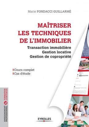M.Fondacci Guillarmé- Maitriser les techniques de l'immobilier. transaction immobiliere, gestion locat