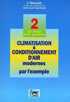 Climatisation et conditionnement d'air modernes par l'exemple - Tome 2