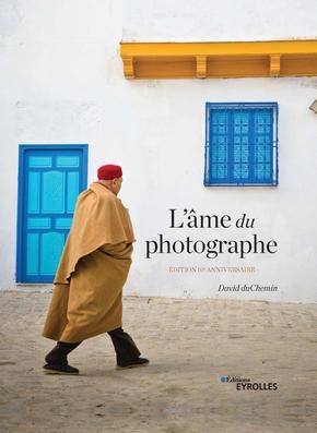 D.duChemin- L'âme du photographe