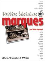 J.Watin-Augouard - Petites histoires de marques