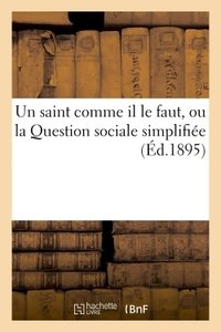 Un saint comme il le faut, ou la question sociale simplifiée