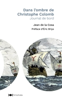 Dans l'ombre de christophe colomb - journal de bord du capitaine juan de la cosa