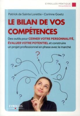 C.Goetz - Le bilan de vos competences. des outils pour cerner votre personnalite, evaluer