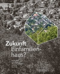 Detached houses - the future ? - Zukunft Einfamilien-haus ?