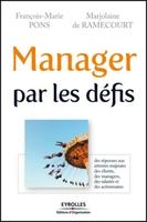 Francois-Marie Pons, Marjolaine de Ramecourt - Manager par les défis