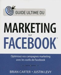 Guide ultime du marketing sur Facebook