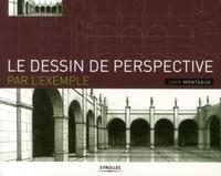 John Montague - Le dessin de perspective par l'exemple