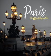 Paris en 100 photographies