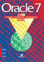 Oracle 7 langages, architecture, administration