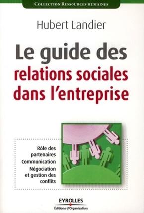 Hubert Landier- Le guide des relations sociales dans l'entreprise