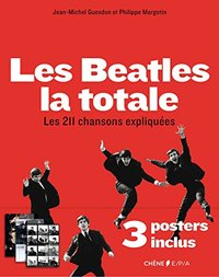 Les beatles, la totale - 3 posters inclus