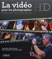 James Ball, Robbie Carman, Matt Gottshalk, Richard Harrington - La vidéo HD pour les photographes