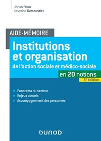 Institutions et organisation de l'action sociale et médico-sociale en 20 notions