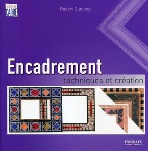 Robert Cunning- Encadrement. techniques et creation