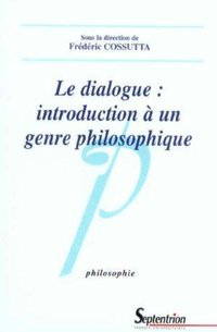 Le dialogue introduction à un genre philosophique