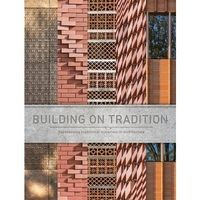 Building on tradition repurposing traditional materials in architecture /anglais