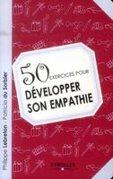 P.Lebreton, P.Du Sorbier - 50 exercices pour développer son empathie
