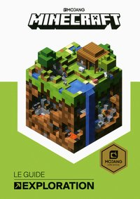 Minecraft, le guide de l'exploration