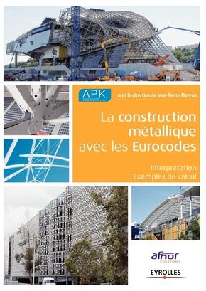 APK, Jean-Pierre Muzeau- La construction métallique avec les Eurocodes