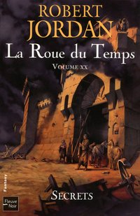 La roue du temps - Volume XX - Secrets
