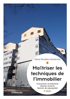 M.Fondacci Guillarmé- Maîtriser les techniques de l'immobilier