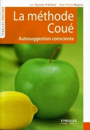 J.-P.Magnes, L.Teyssier d'Orfeuil- La méthode coué autosuggestion consciente