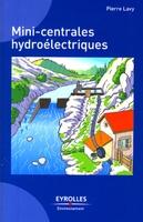 Pierre Lavy - Mini-centrales hydroélectriques