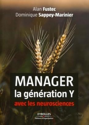 Alan Fustec, Dominique Sappey-Marinier- Manager la génération Y avec les neurosciences