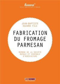 Fabrication du fromage parmesan