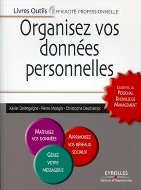 X.Delengaigne, P.Mongin, C.Deschamps- Organisez vos données personnelles