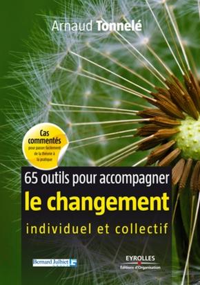 A.Tonnelé- 65 outils pour accompagner le changement individuel et collectif