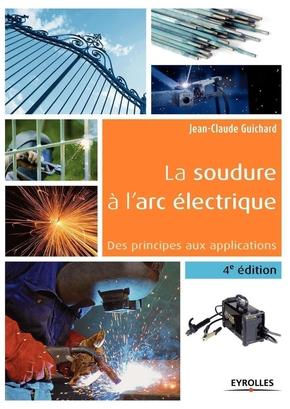 Jean-Claude Guichard- La soudure à l'arc électrique