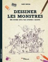 M.Bergin - Dessiner les monstres