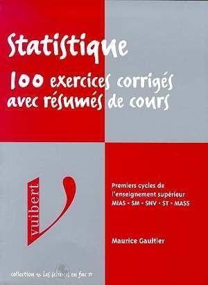 Statistique 100 Exercices Corriges Avec Resumes De Cours Librairie Eyrolles