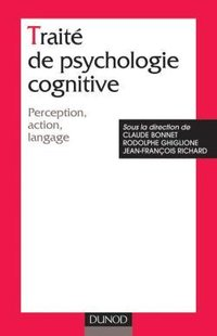 Traité de psychologie cognitive - Tome 1