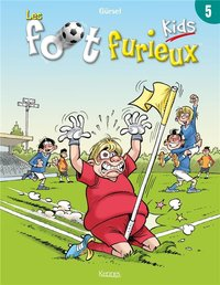Les foot furieux kids - Tome 5