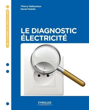 T.Gallauziaux, D.Fedullo- Le diagnostic électricité