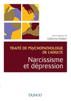 Traité de psychopathologie de l'adulte - Volume 2 - Narcissisme et dépression