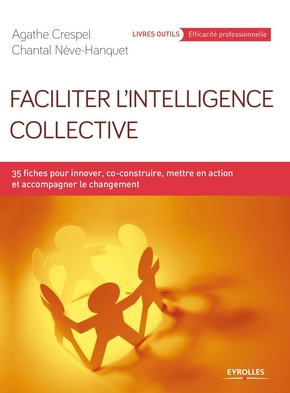 A.Crespel, C.Néve-Hanquet- Faciliter l'intelligence collective