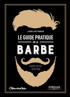 J.Artignan - Le guide pratique de la barbe