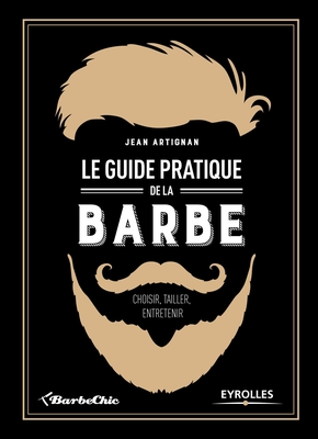 J.Artignan- Le guide pratique de la barbe