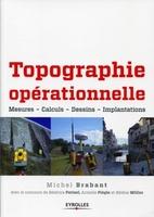 Brabant, Michel; Patizel, Beatrice; Piegle, Armelle; Muller, Helene - Topographie opérationnelle