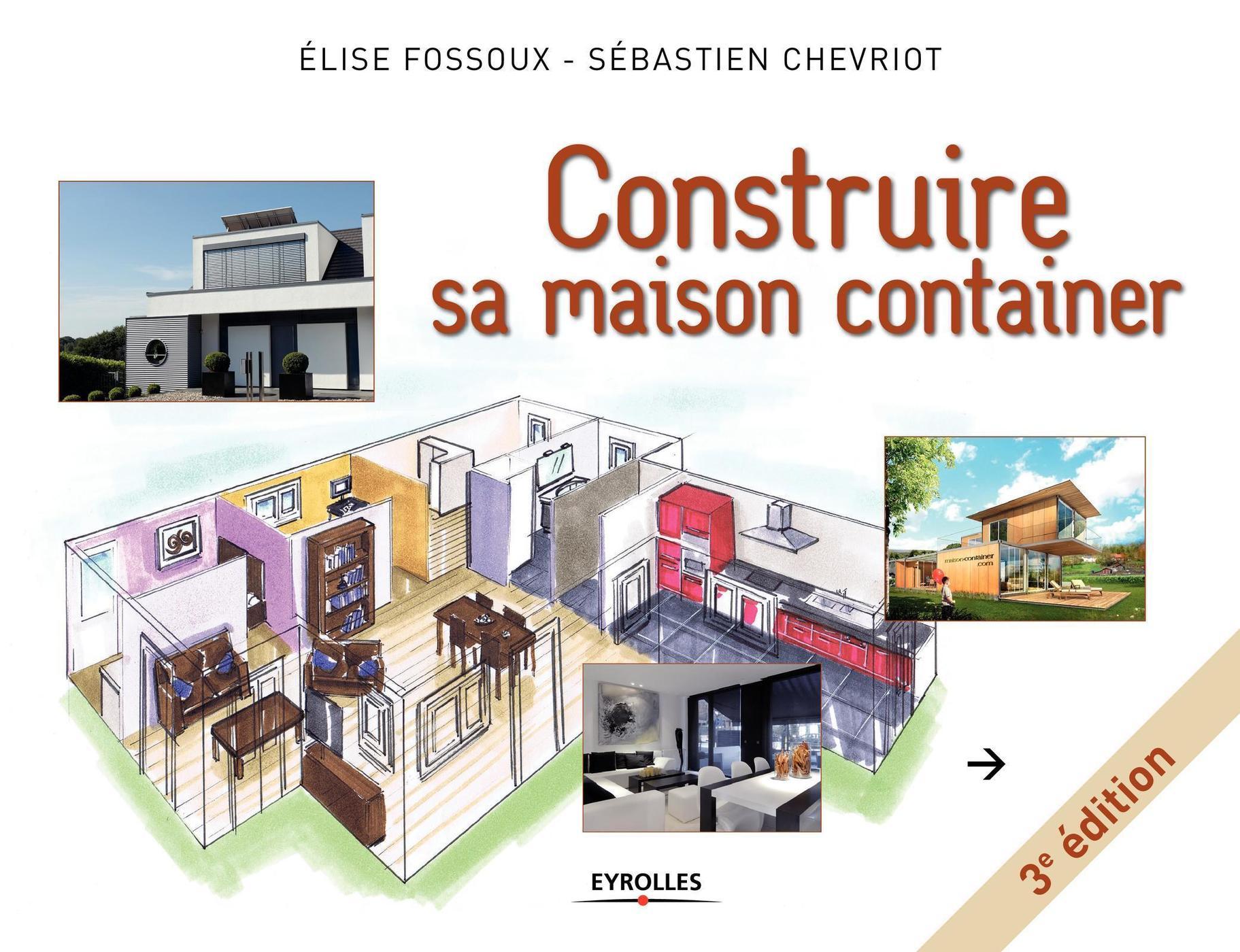 Construire Sa Maison Container   S.Chevriot, E.Fossoux   3ème...    Librairie Eyrolles