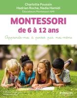 C.Poussin, H.Roche, N.Hamidi - Montessori de 6 à 12 ans