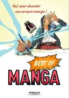 Société pour l'étude des techniques mangas, Collectif Eyrolles - Best of Manga Eyrolles