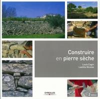 Louis Cagin, Laetitia Nicolas - Construire en pierre sèche