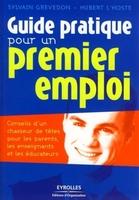S.Grevedon, H.L'Hoste - Guide pratique pour un premier emploi